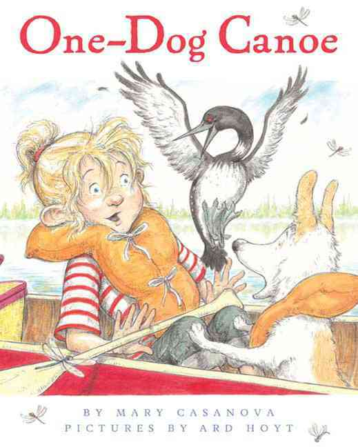 One-Dog Canoe By Casanova, Mary/ Hoyt, Ard (ILT)